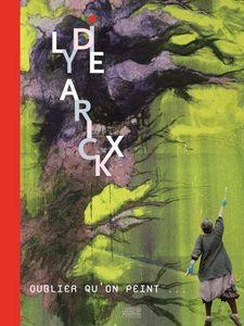 EDITIONS GOURCUFF GRADENIGO - lydie arickx oublier qu'on peint - Livre Beaux Arts