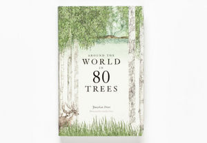 LAURENCE KING PUBLISHING - around the world in 80 trees - Gartenbuch